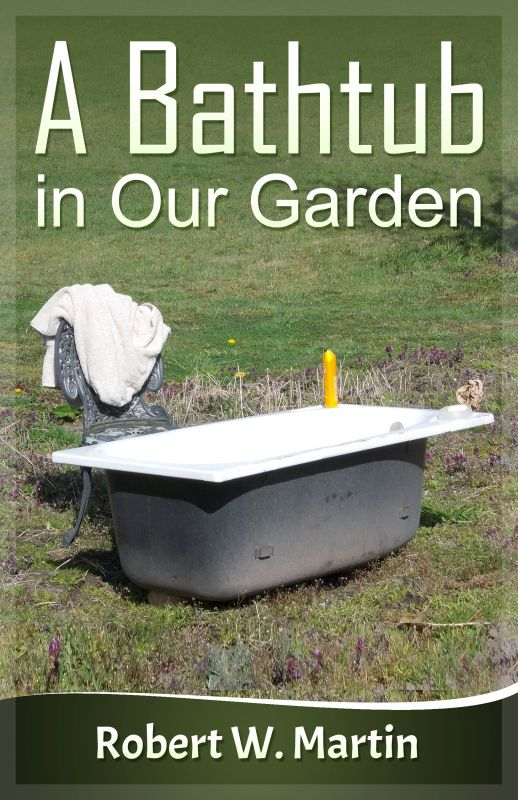 The new book: A Bathtub in Our Garden